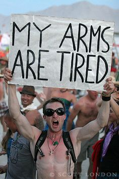 Arms are tired protest