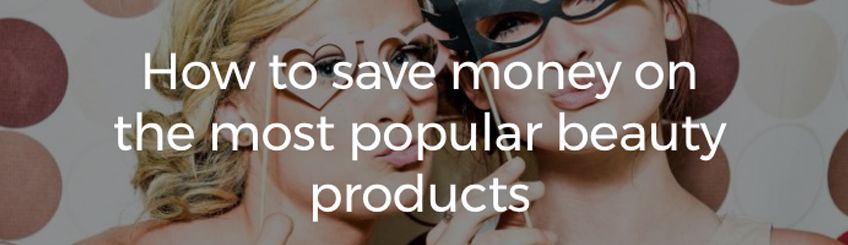 save money on beauty products